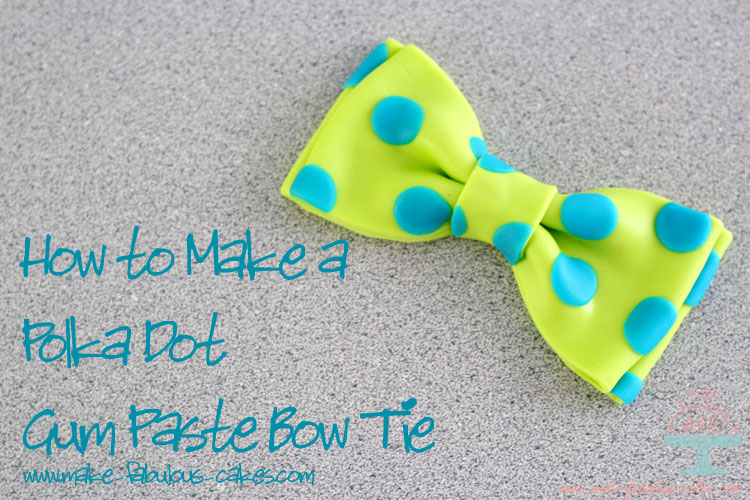 Polka Dot Gum Paste Bow Tie Tutorial