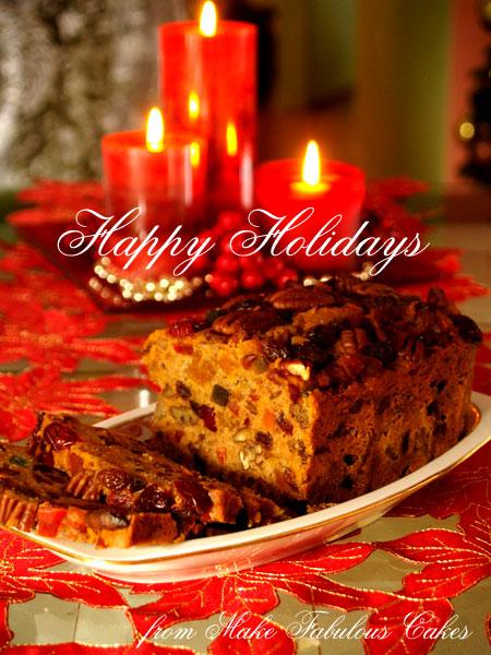 holidays 2010. Happy Holidays! fruit cake